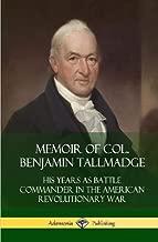 Memoir of Col. Benjamin Tallmadge: His Years as Battle Commander in the American Revolutionary War (Hardcover)