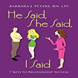 He Said, She Said, I Said: 7 Keys to Relationship Success