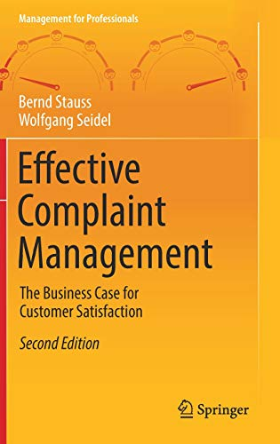 Effective Complaint Management: The Business Case for Customer Satisfaction (Management for Professionals)