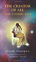 The Creator of All - The Cosmic Iam
