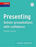 Presenting: Deliver Academic Presentations With Confidence (Collins English for Academic Purposes)