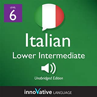 Learn Italian - Level 6: Lower Intermediate Italian, Volume 1: Lessons 1-25 cover art