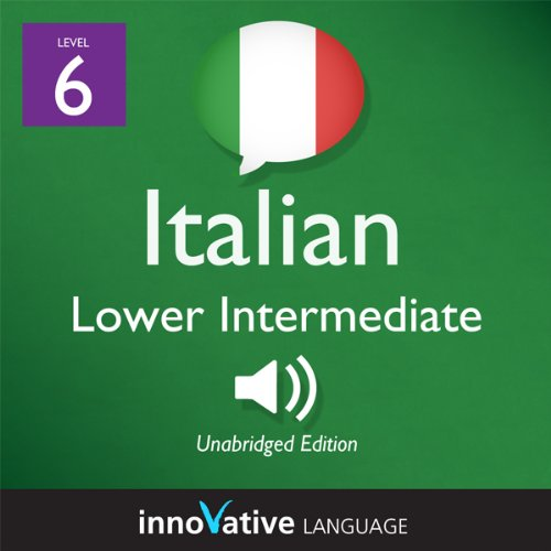 Learn Italian - Level 6: Lower Intermediate Italian, Volume 1: Lessons 1-25  By  cover art