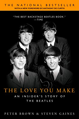 The Love You Make: An Insider's Story of the Beatles...