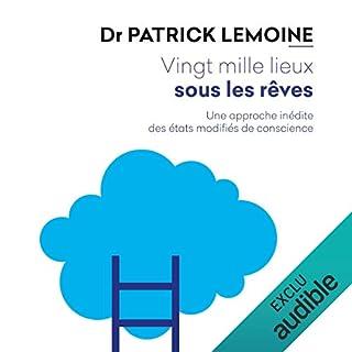 Vingt mille lieux sous les rêves                   De :                                                                                                                                 Patrick Lemoine                               Lu par :                                                                                                                                 Alexandra Mori                      Durée : 9 h et 27 min     4 notations     Global 2,5