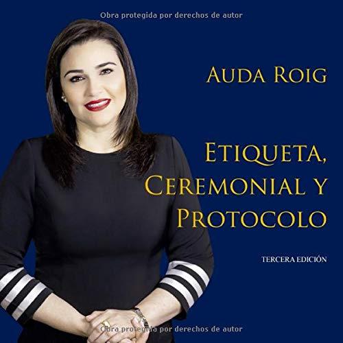 Etiqueta, Ceremonial y Protocolo: Auda Roig