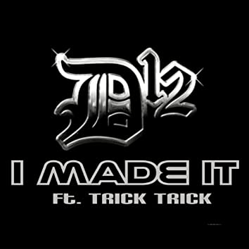 I Made It (feat. Trick Trick) - Single