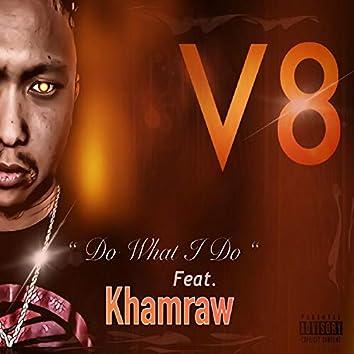 Do What I Do (feat. Khamraw)