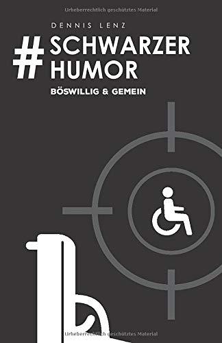 #Schwarzer Humor: böswillig & gemein