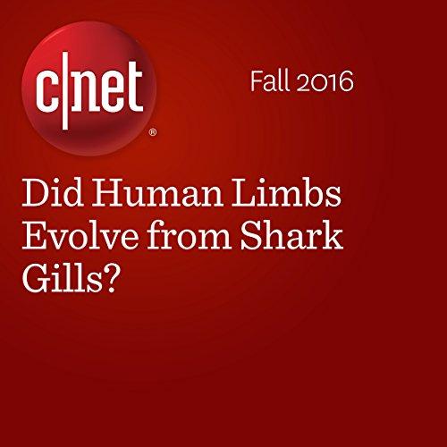 Did Human Limbs Evolve from Shark Gills? audiobook cover art