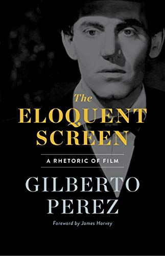The Eloquent Screen: A Rhetoric of Film
