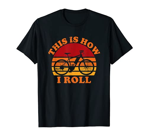 This Is How I Roll - Bicicleta eléctrica para bicicleta eléctrica Camiseta