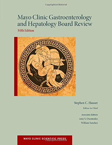 Compare Textbook Prices for Mayo Clinic Gastroenterology and Hepatology Board Review Mayo Clinic Scientific Press 5 Edition ISBN 9780199373338 by Hauser, Stephen