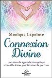 Connexion Divine - Une nouvelle approche énergétique de guérison accessible à tous