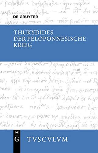 Der Peloponnesische Krieg: Griechisch - deutsch (Sammlung Tusculum)