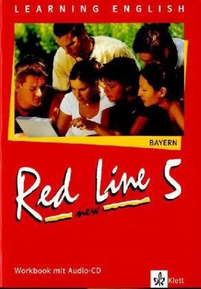 Red Line NEW 5. Ausgabe Bayern: Workbook mit Audio-CD Band 5 (Red Line NEW. Ausgabe für Bayern ab 1999)