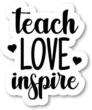 Teach Love Inspire Sticker Inspirational Quote Stickers Laptop Stickers 2 5 Inches Vinyl Decal product image