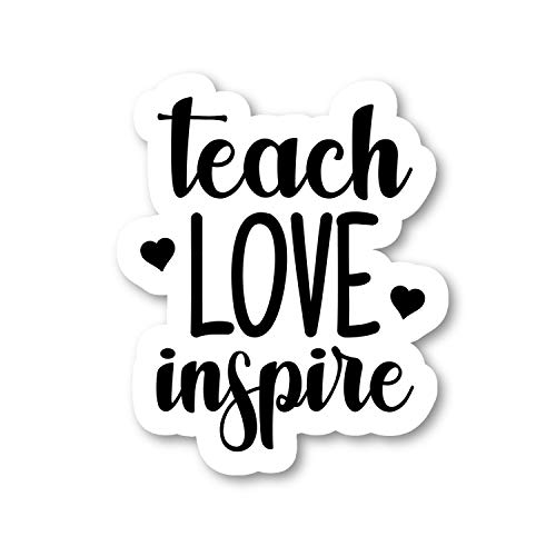 Teach Love Inspire Sticker Inspirational Quote Stickers - Laptop Stickers - 2.5 Inches Vinyl Decal - Laptop, Phone, Tablet Vinyl Decal Sticker