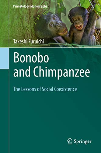 Bonobo and Chimpanzee: The Lessons of Social Coexistence (Primatology Monographs) (English Edition)