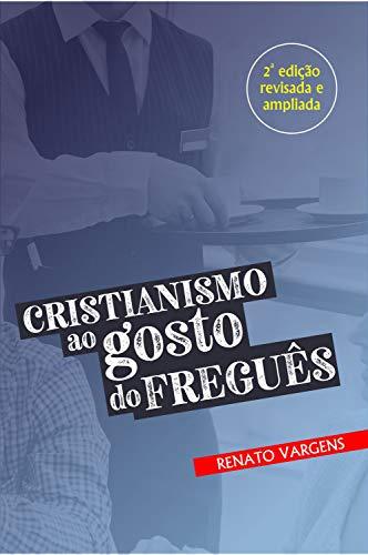 Cristianismo ao gosto do freguês