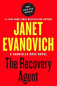 The Recovery Agent: A Novel by [Janet Evanovich]