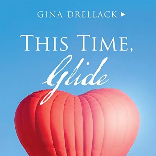 This Time, Glide: Stop Struggling for Success and Begin Achieving Through Ease and Joy Audiobook By Gina Drellack cover art