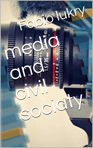 media and civil sociaty (English Edition)