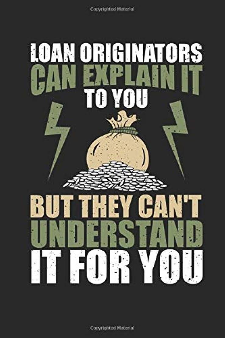 はしご樹木麺Loan Originators Can Explain It To You But They Can't Understand It For You: Funny Blank Lined Journal Notebook, 120 Pages, Soft Matte Cover, 6 x 9