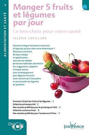 Manger 5 Fruits Et Légumes Par Jour Le Bon Choix Pour