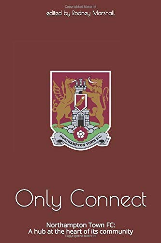 Only Connect: Northampton Town FC: A hub at the heart of its community