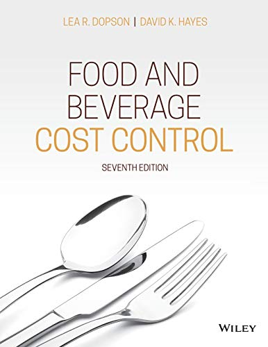 Compare Textbook Prices for Food and Beverage Cost Control 7 Edition ISBN 9781119524991 by Dopson, Lea R.,Hayes, David K.