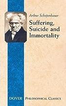 suffering ، Suicide و immortality: ثماني essays من parerga (incidentals) (philosophical Classics)