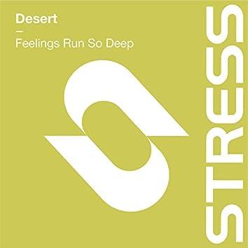 Feelings Run so Deep