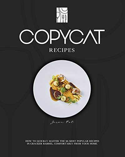 Couverture du livre COPYCAT RECIPES: How to Quickly Master The 99 Most Popular Recipes in Cracker Barrel, Comfortably From Your Home. (English Edition)