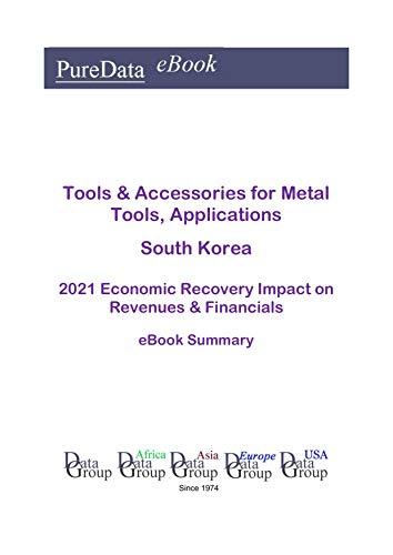 Tools & Accessories for Metal Tools, Applications South Korea Summary: 2021 Economic...
