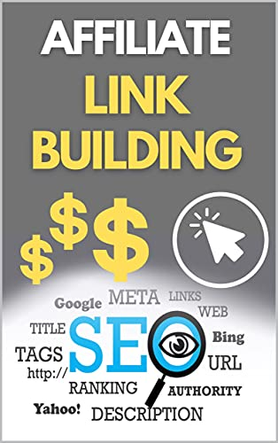 Affiliate Link Building: How to make money online and monetize your blog with affiliate backlinks (Online Business Starter Book 3) by [Juergen  Schleiting]