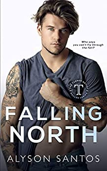 Falling North: A Turner Artist Rocker Novel (The Turner Artist Rocker Series Book 2) by [Alyson Santos, Wander Aguiar]