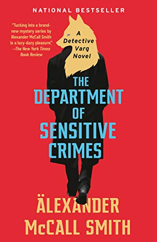 Compare Textbook Prices for The Department of Sensitive Crimes: A Detective Varg Novel 1 Detective Varg Series Reprint Edition ISBN 9780525565673 by McCall Smith, Alexander