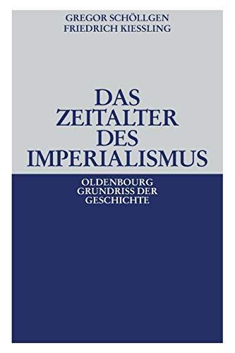 Das Zeitalter des Imperialismus (Oldenbourg Grundriss der Geschichte, Band 15)
