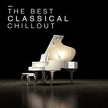 The Best Classical Chillout
