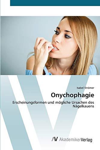 Onychophagie: Erscheinungsformen und mögliche Ursachen des Nägelkauens