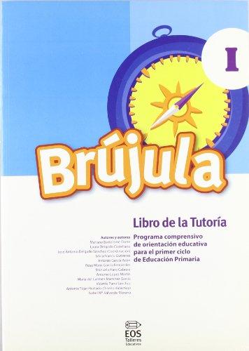 Brújula I (Libro de tutoría): Programa comprensivo de orientación para E.P.: 26 (Talleres Educativos)