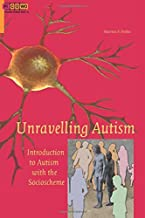 Unravelling Autism: Introduction to Autism with the Socioscheme (PICOWO) (Volume 12)