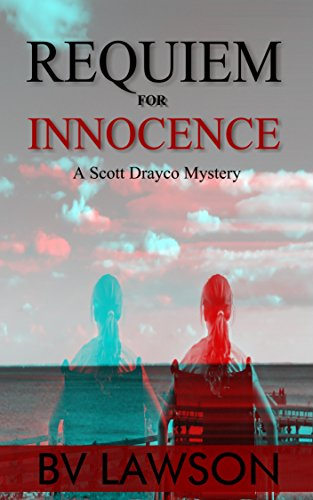 Book: Requiem for Innocence - A Scott Drayco Mystery (Scott Drayco Mystery Series Book 2) by BV Lawson