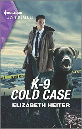 K-9 Cold Case (A K-9 Alaska Novel Book 3) by [Elizabeth Heiter]