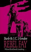Rebel Fay (Noble Dead Saga 5) by Barb Hendee (2007-09-06)