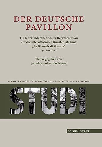Der Deutsche Pavillon: Ein Jahrhundert nationaler Repräsentation auf der Internationalen Kunstaustellung