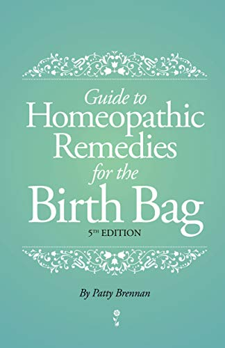 Guide to Homeopathic Remedies for the Birth Bag: 5th Edition