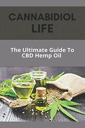 Cannabidiol Life: The Ultimate Guide To...