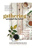 Gathering around the Table: A Story of Purpose-Driven Change through Business